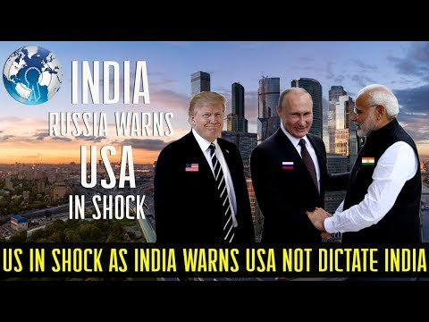 US in Shock as India Warns US not to tell India what to buy from Russia