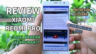 Review Xiaomi Redmi Pro Indonesia dg MIUI 8, Sangar! Prosesor 10 Core & Dual Kamera