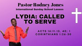Lydia Called to Serve, Acts 16:11-15, 40; 1 Corinthians 1:26-30, February 28, 2021, Sunday school