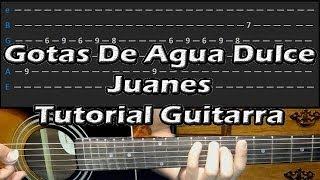 Como Tocar Gotas De Agua Dulce JUANES Guitarra Acustica Tutorial