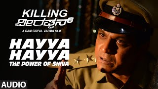 Hayya Hayya - The Power Of Shiva Full Song (Audio) || Killing Veerappan || Shivaraj Kumar, Sandeep
