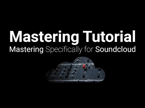 Tutorial: Mastering Specifically for Soundcloud [How/Why]
