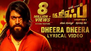 Dheera Dheera Song with Lyrics | KGF Tamil Movie | Yash | Prashanth Neel | Hombale Films | Kgf Sogs