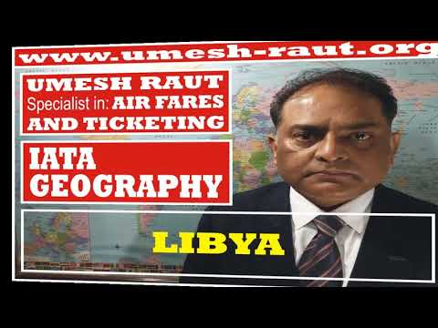 LIBYA | IATA GEOGRAPHY | TRAVEL LECTURE VIDEOS | VATSALA & YASHWANT TRAVEL INSTITUTE | UMESH RAUT