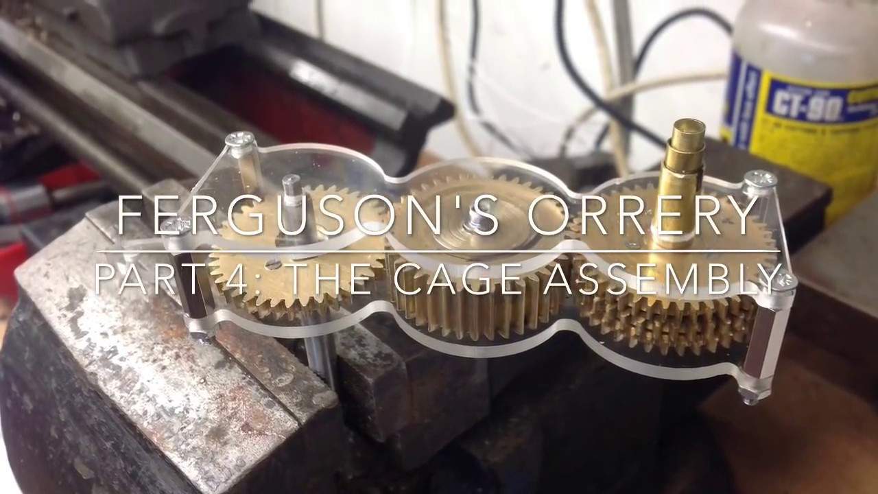 Making Ferguson\'s Mechanical Paradox Orrery - Pt 4 Cage Assembly ...
