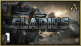 Warhammer 40k: Gladius - Relics of War Gameplay Pt.1 - Full Release Version (Space Marines)