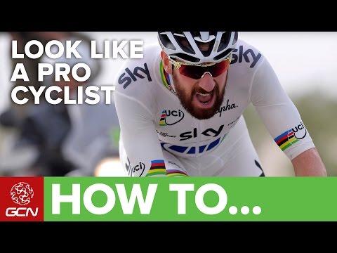 How To Look Like A Pro Cyclist, Like A Pro