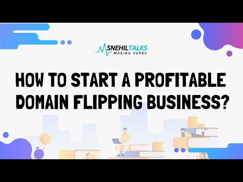 Domain Flipping Business: How To Start In 2020 Easily
