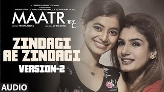 Zindagi Ae Zindagi  ( Version- 2) Full Audio Song | Raveena Tandon | Ashtar Sayed | T-Series thumbnail