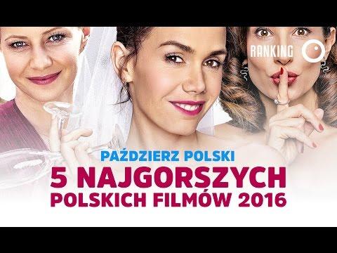 5 najgorszych polskich filmów 2016 roku! - Paździerz Polski