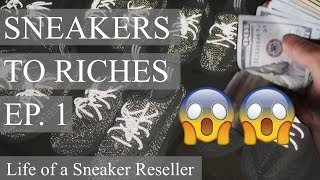 Sneakers To Riches Ep. 1 - Hype Sneaker Unboxings, Sales, and …