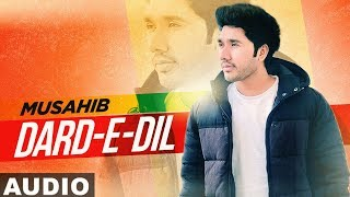 Dard-E-Dil (Audio Remix) | Musahib Ft Sukhe Muzical Doctorz | DJ Anuraag Naiding | New Songs 2020