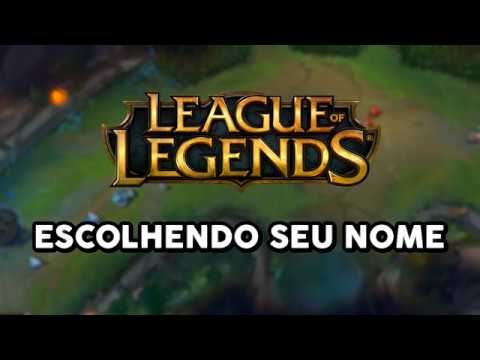 ESCOLHENDO SEU NOME (LEAGUE OF LEGENDS)