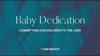 Baby Dedication- 11AM Service - 5/2/2021
