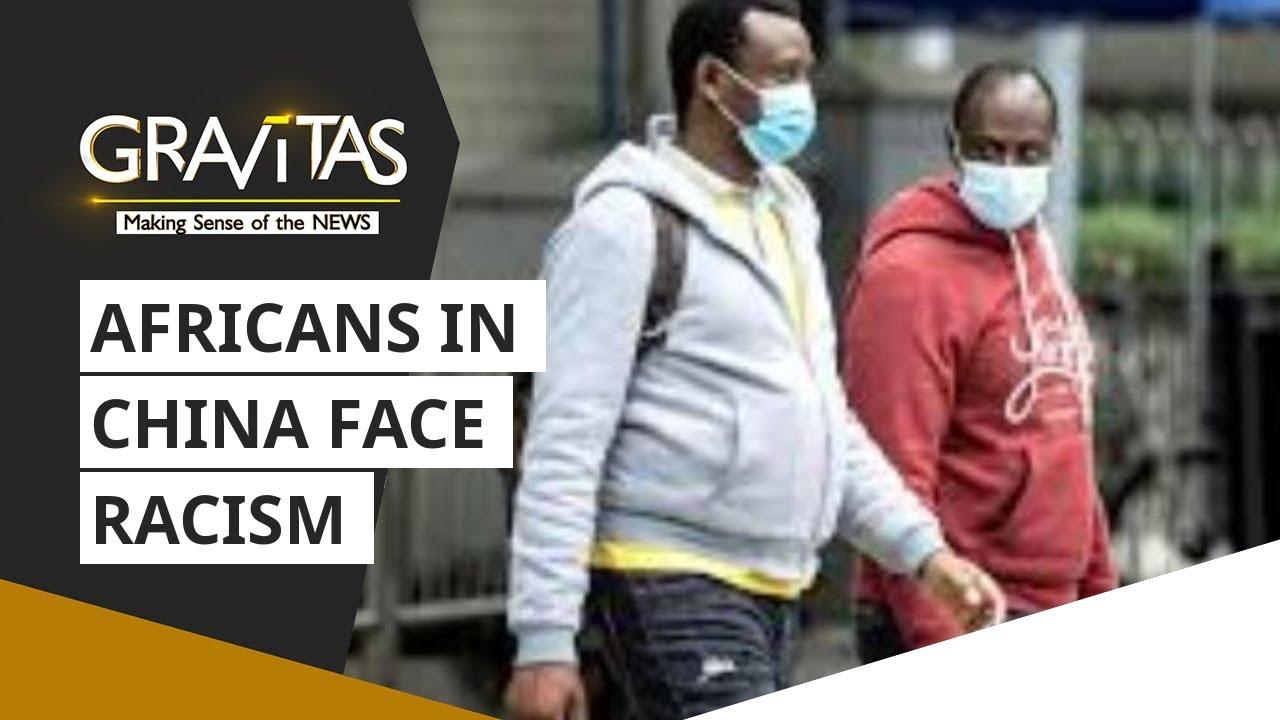 Gravitas: Africans in China face racism   Wuhan Coronavirus part 2