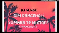 ZIM DANCEHALL SUMMER 19 MIXTAPE BY DJ NUNGU (NOVEMBER 2019)