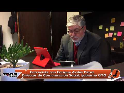 Entrevista con Enrique Avilés Pérez, director de Comunicación Social, gobierno GTO