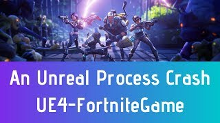"How To Fix Fortnite Error ""An Unreal Process Has Crashed: UE4-FortniteGame"" 100% Working"
