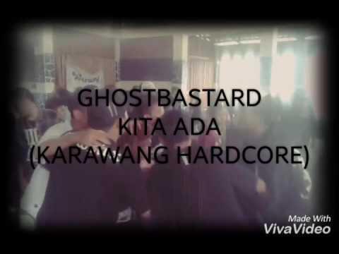 GHOSTBASTARD - KITA ADA (KARAWANG HARDCORE)