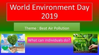 World Environment Day  2019  | Theme  Beat Air Pollution | What can individuals do?