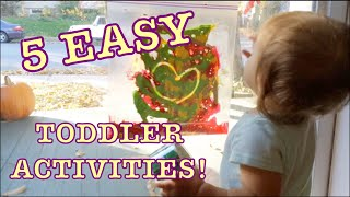 5 EASY TODDLER ACTIVITIES!