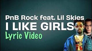 pnb-rock-i-like-girls-feat-lil-skies-lyrics-lyrics-on-lock