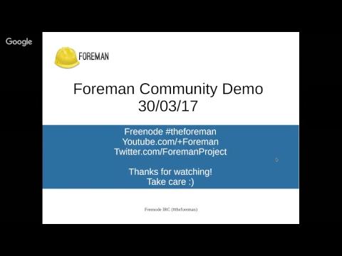 Foreman Community Demo - 30th March 2017