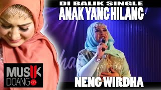 NENG WIRDHA - DIBALIK SINGLE - ANAK YANG HILANG