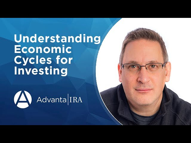 Understanding Economic Cycles for Investing