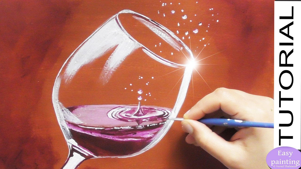 How to paint a glass of red wine with water drops for How to paint a wine glass with acrylics