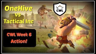 Clash of Clans CWL Action Season 2 Week 6 OneHive vs Tactical Inc