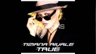 Tiziana Rivale - Show Me That You Care
