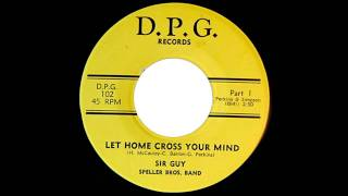 Sir Guy and the Speller Brothers Band - Let Home Cross Your Mind