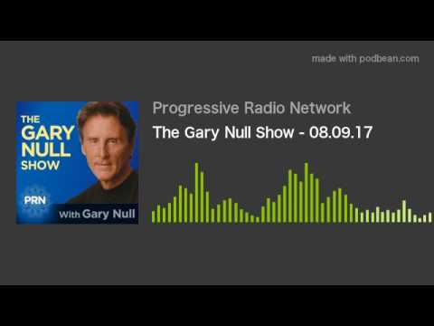 The Gary Null Show - 08.09.17