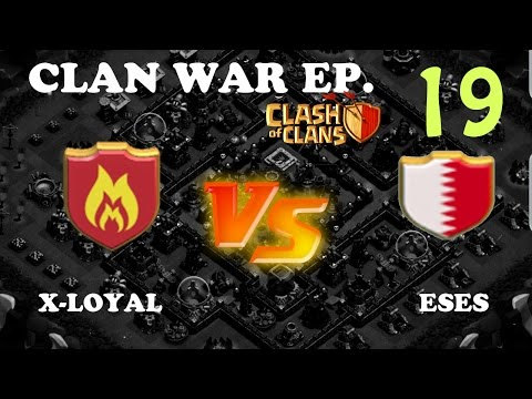 Clash of Clans: Clan Wars Ep 19: X-LOYAL VS ESES