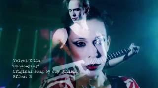 Velvet Kills - Shadowplay (Joy Division Cover)