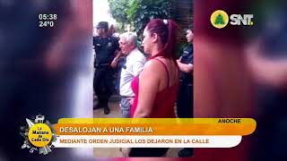 Familia fue desalojada de su hogar por orden judicial