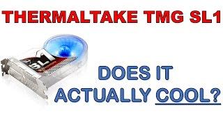 Thermaltake TMG SL1 PCI Slot Fan - Does it work?