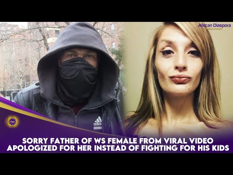 Sorry Father Of WS Female From Viral Video Apologized For Her Instead Of Fighting For His Kids