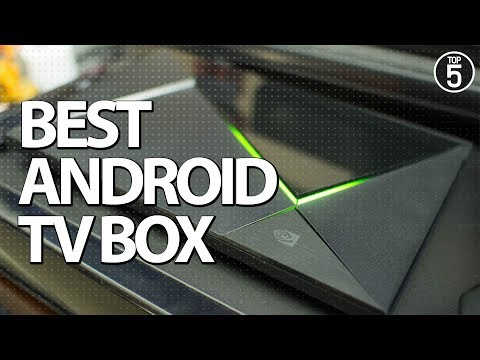 Top 5 Android TV Box 2019