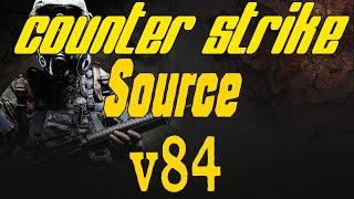 Где скачать обновленную Counter Strike Source v84 до последней версии торрент