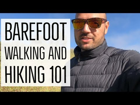 Tips for Going Barefoot Hiking or Walking with Antranik & Medax!