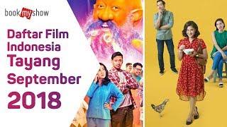 Video Daftar Film Indonesia Tayang September  2018 - BookMyShow Indonesia download MP3, 3GP, MP4, WEBM, AVI, FLV November 2018