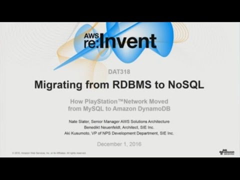 AWS re:Invent 2016: Migrating from RDBMS to NoSQL: How Sony Moved from MySQL to DynamoDB (DAT318)