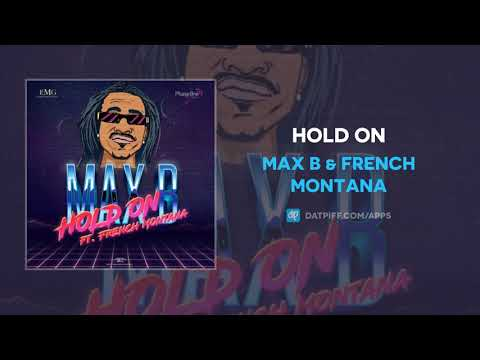 Max B & French Montana – Hold On (AUDIO)