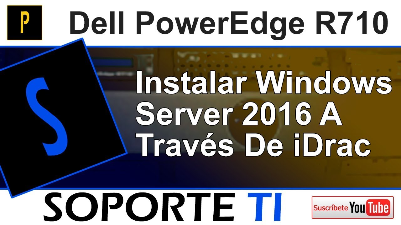 Dell PowerEdge R710 - Instalación de Windows Server 2016 a través de iDrac