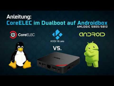 CoreELEC KODI 18 auf Androidbox (S905/S912) installieren - Dualboot