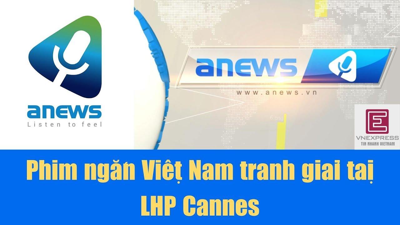 Phim ngắn Việt Nam tranh giải tại LHP Cannes