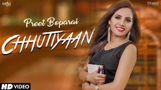 Chhutiyaan - Preet Boparai Mp3 Song Download