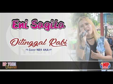 DITINGGAL RABI (cover ndx aka) - ENI SAGITA